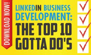 LinkedIn for Business Top 10 Gotta Do's