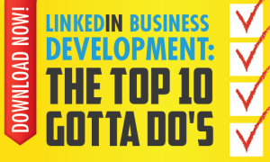 LinkedIn for Business Top 10 Gotta Do's